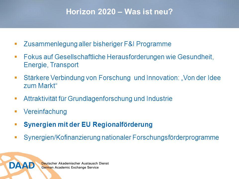 Horizon 2020 – Was ist neu Zusammenlegung aller bisheriger F&I Programme.
