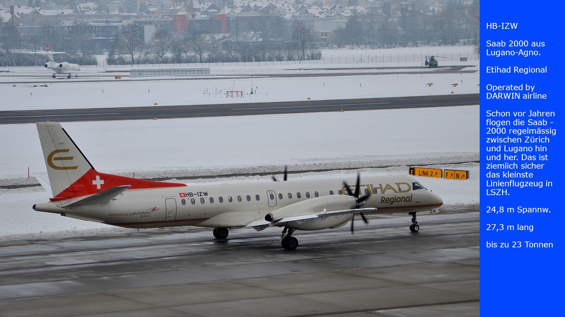 HB-IZW Saab 2000 aus Lugano-Agno. Etihad Regional. Operated by DARWIN airline. Schon vor Jahren flogen die Saab -