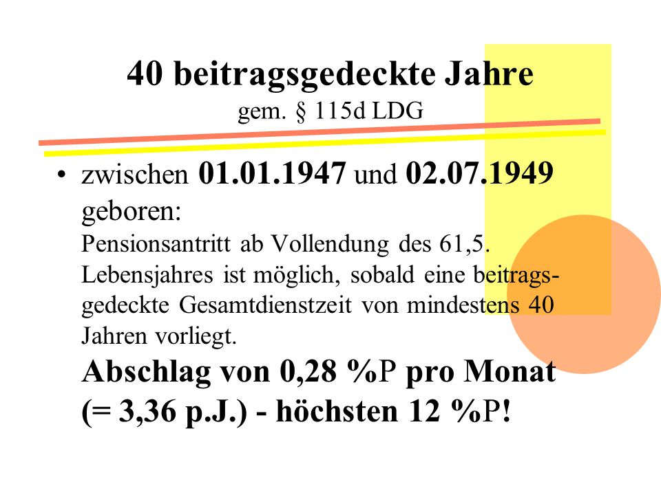 40 beitragsgedeckte Jahre gem. § 115d LDG