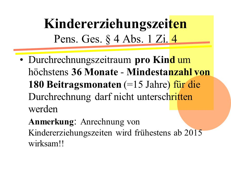 Kindererziehungszeiten Pens. Ges. § 4 Abs. 1 Zi. 4