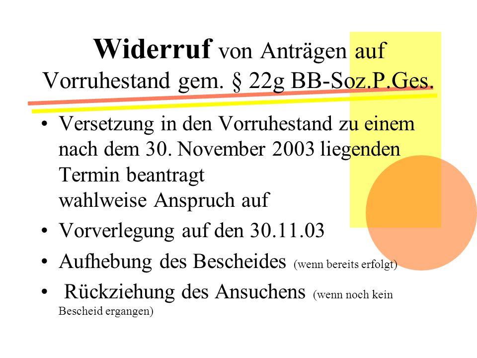 Widerruf von Anträgen auf Vorruhestand gem. § 22g BB-Soz.P.Ges.