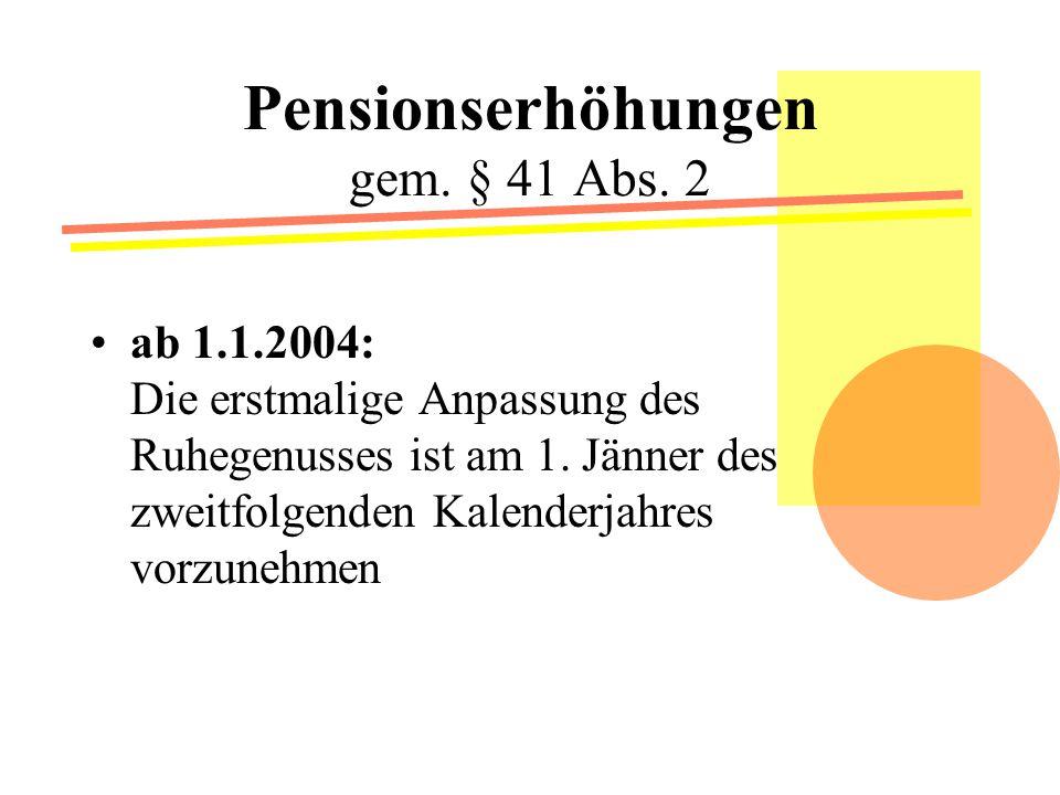 Pensionserhöhungen gem. § 41 Abs. 2