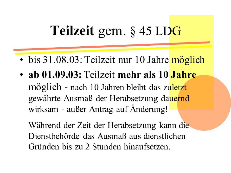 Teilzeit gem. § 45 LDG bis 31.08.03: Teilzeit nur 10 Jahre möglich