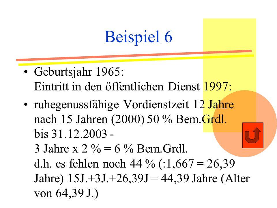 Beispiel 6 Geburtsjahr 1965: Eintritt in den öffentlichen Dienst 1997: