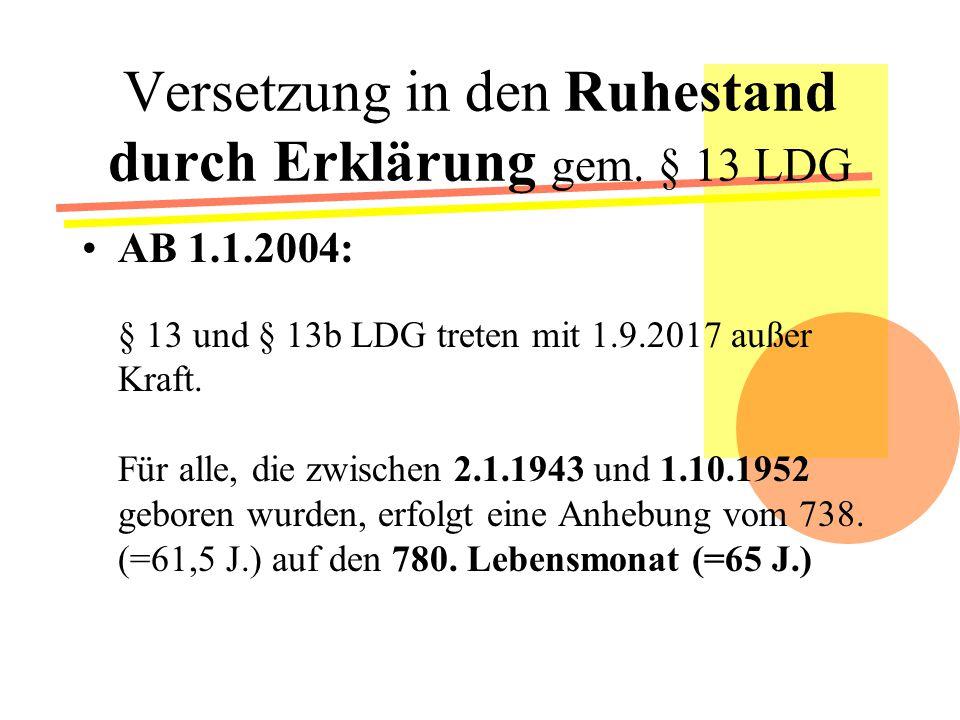 Versetzung in den Ruhestand durch Erklärung gem. § 13 LDG