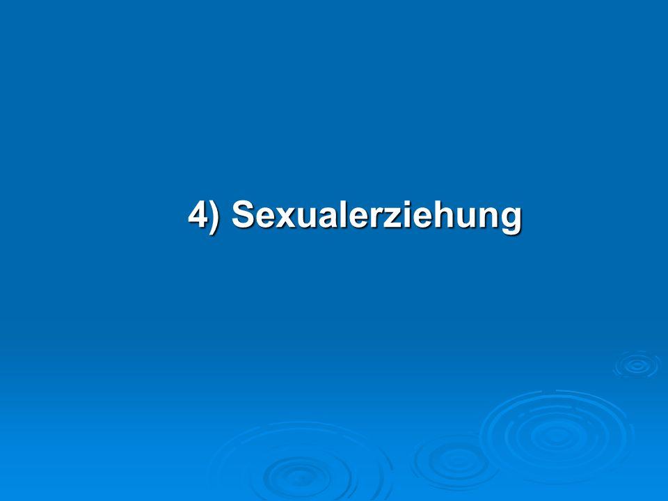 4) Sexualerziehung