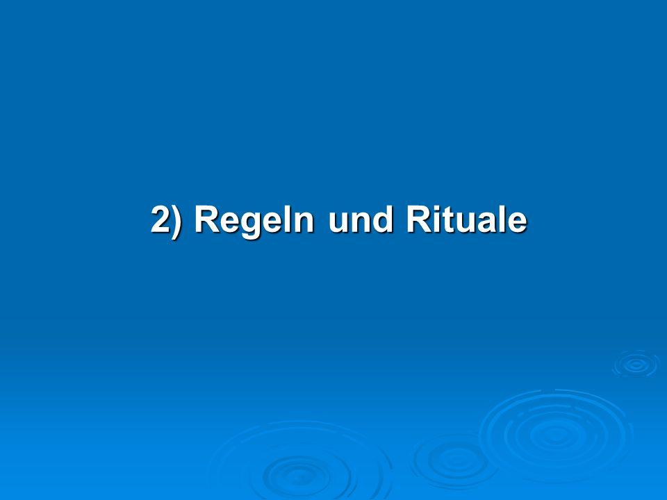 2) Regeln und Rituale