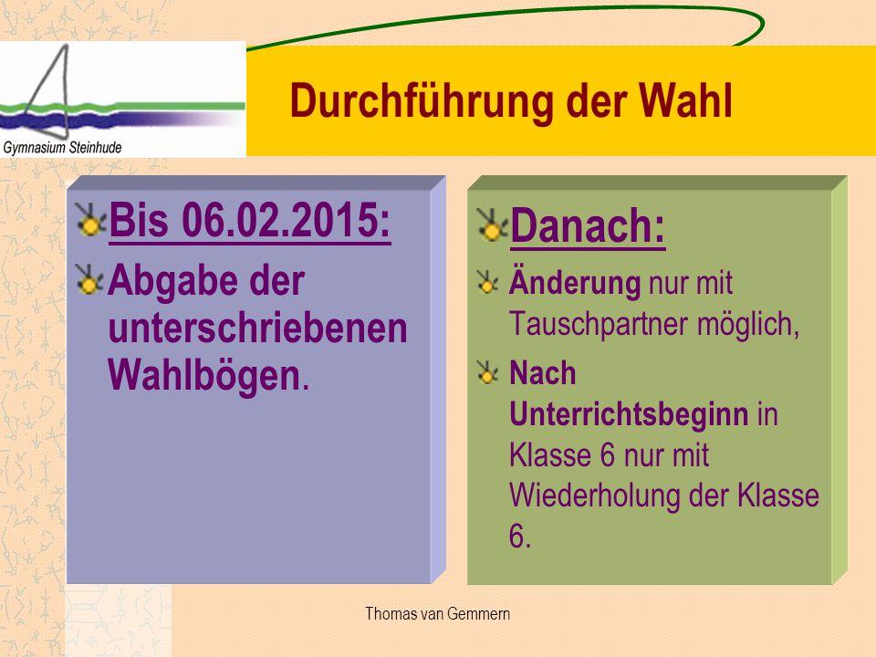 Durchführung der Wahl Bis 06.02.2015: Danach:
