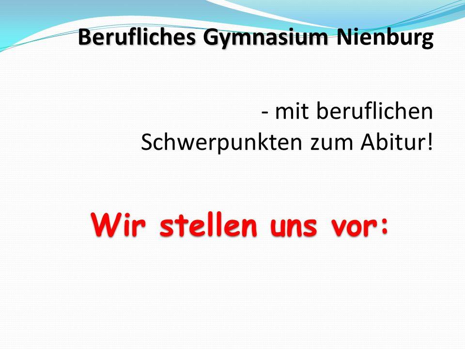 Wir stellen uns vor: Berufliches Gymnasium Nienburg