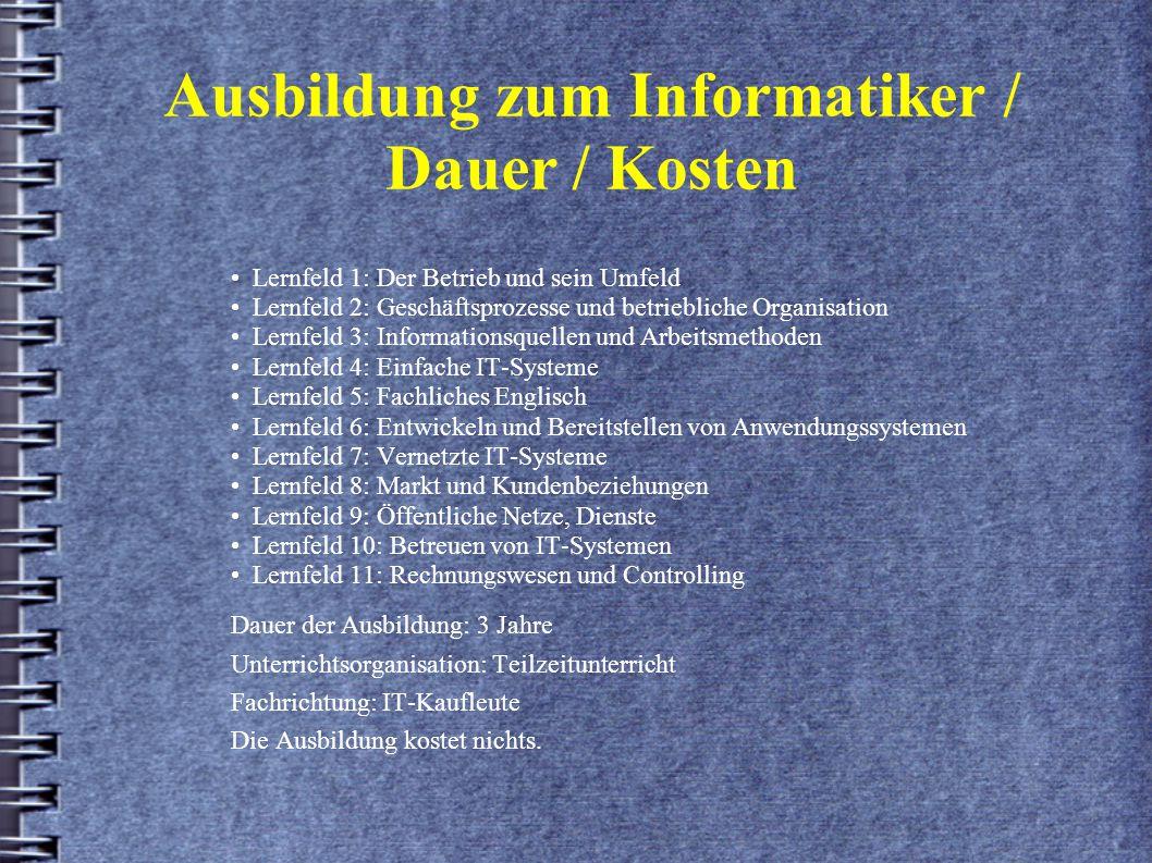 Ausbildung zum Informatiker / Dauer / Kosten