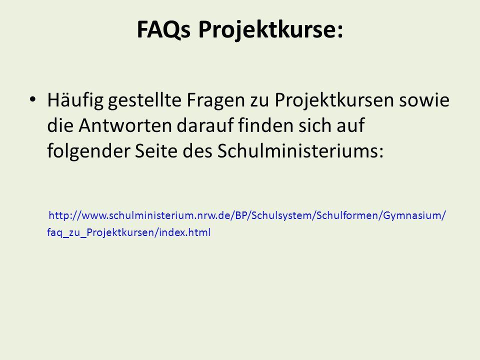 FAQs Projektkurse: Häufig gestellte Fragen zu Projektkursen sowie die Antworten darauf finden sich auf folgender Seite des Schulministeriums: