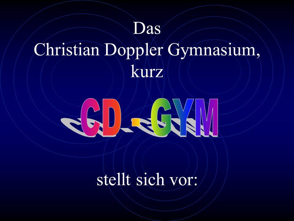 Das Christian Doppler Gymnasium, kurz stellt sich vor:
