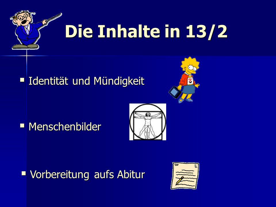 Die Inhalte in 13/2 Identität und Mündigkeit Menschenbilder