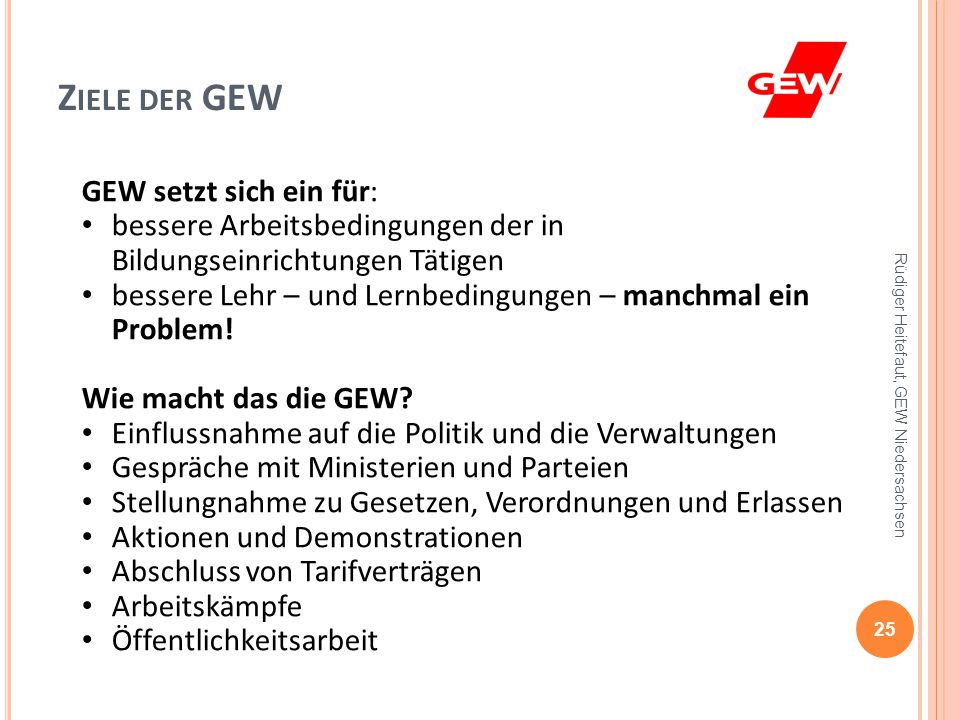 Ziele der GEW GEW setzt sich ein für: