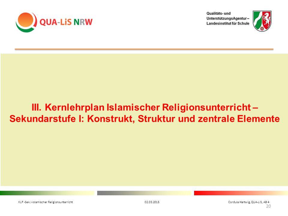 III. Kernlehrplan Islamischer Religionsunterricht – Sekundarstufe I: Konstrukt, Struktur und zentrale Elemente