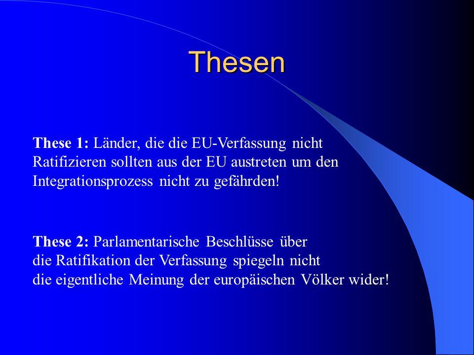 Thesen These 1: Länder, die die EU-Verfassung nicht