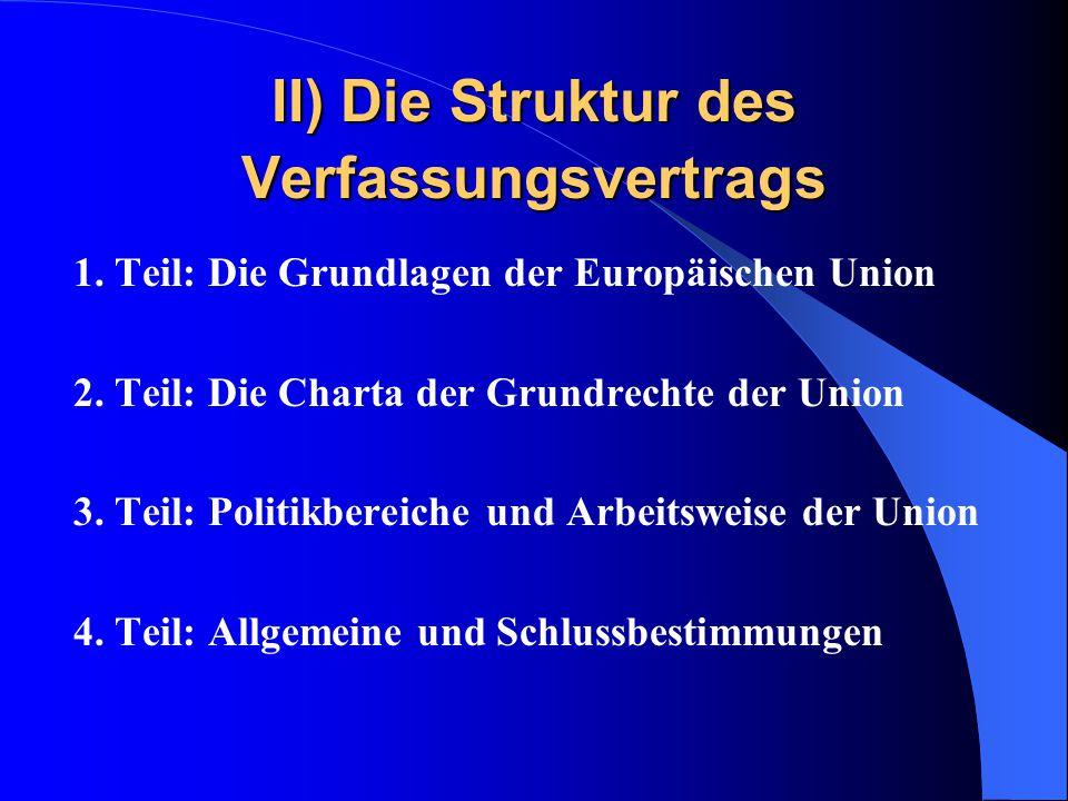 II) Die Struktur des Verfassungsvertrags