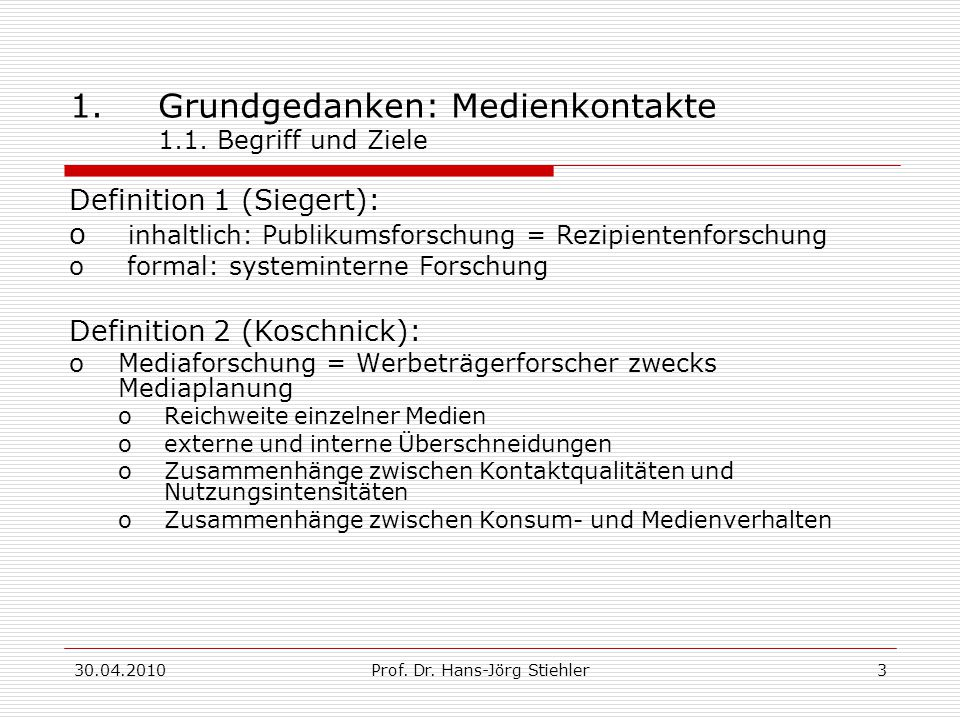 1. Grundgedanken: Medienkontakte 1.1. Begriff und Ziele
