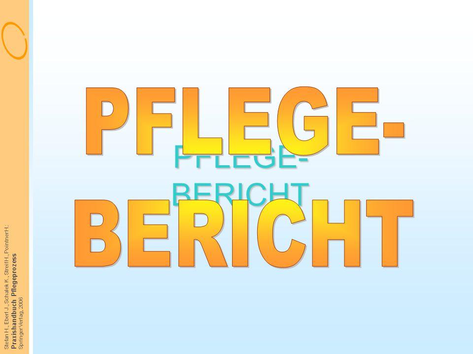 PFLEGE- BERICHT PFLEGE- BERICHT Praxishandbuch Pflegeprozess