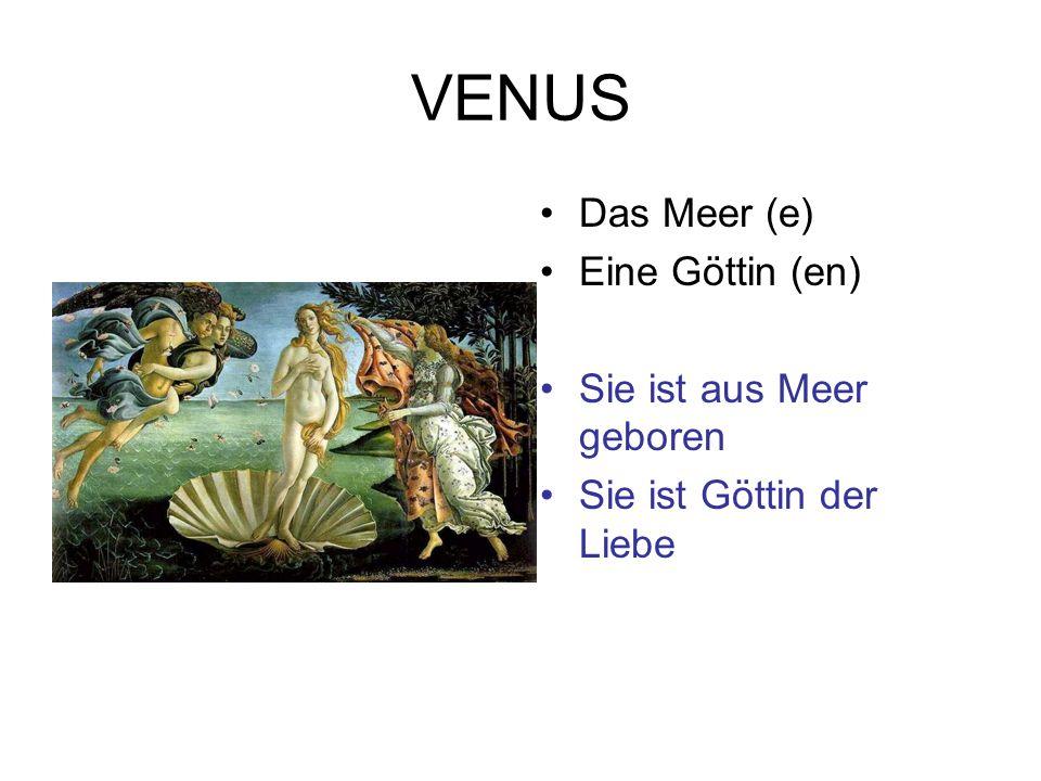 VENUS Das Meer (e) Eine Göttin (en) Sie ist aus Meer geboren