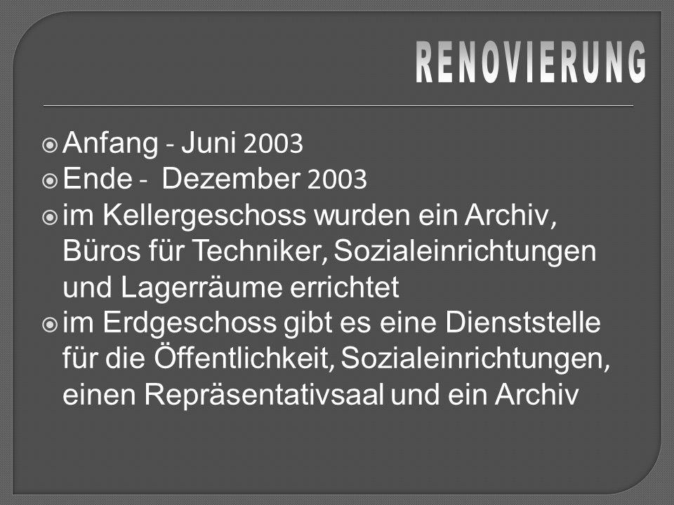 RENOVIERUNG Anfang - Juni 2003 Ende - Dezember 2003