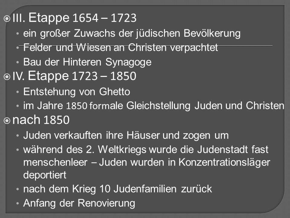 III. Etappe 1654 – 1723 IV. Etappe 1723 – 1850 nach 1850