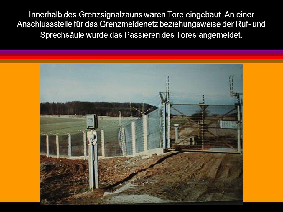 Innerhalb des Grenzsignalzauns waren Tore eingebaut