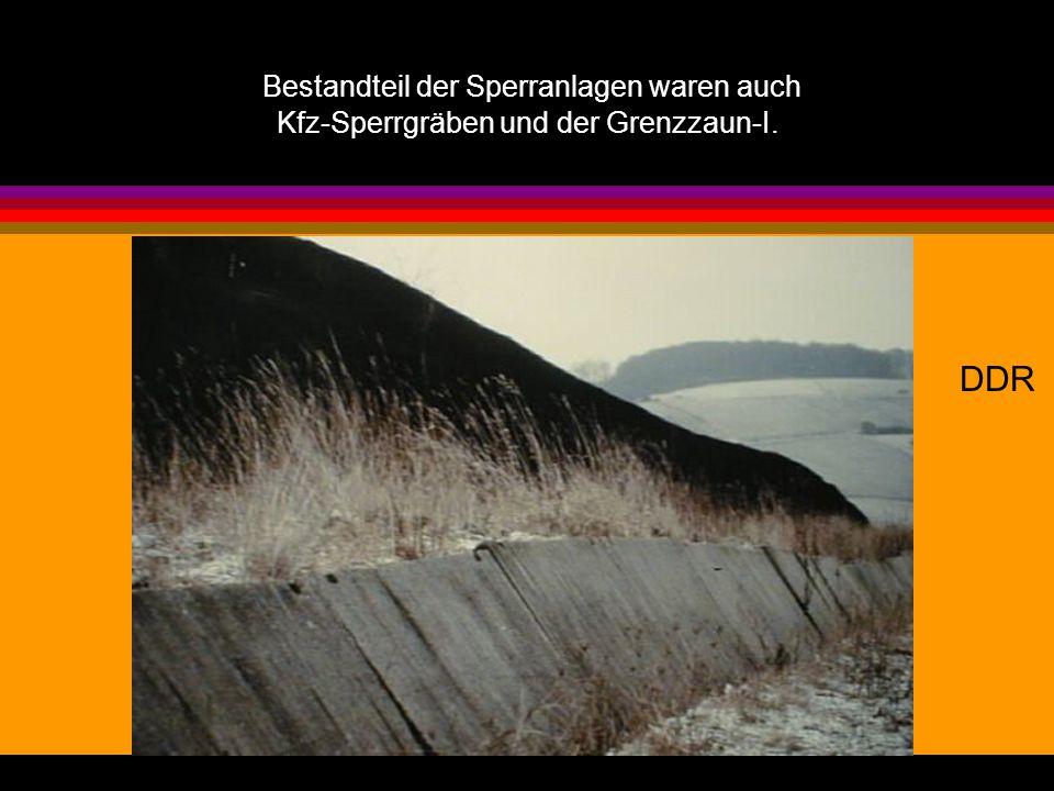 Bestandteil der Sperranlagen waren auch Kfz-Sperrgräben und der Grenzzaun-I.