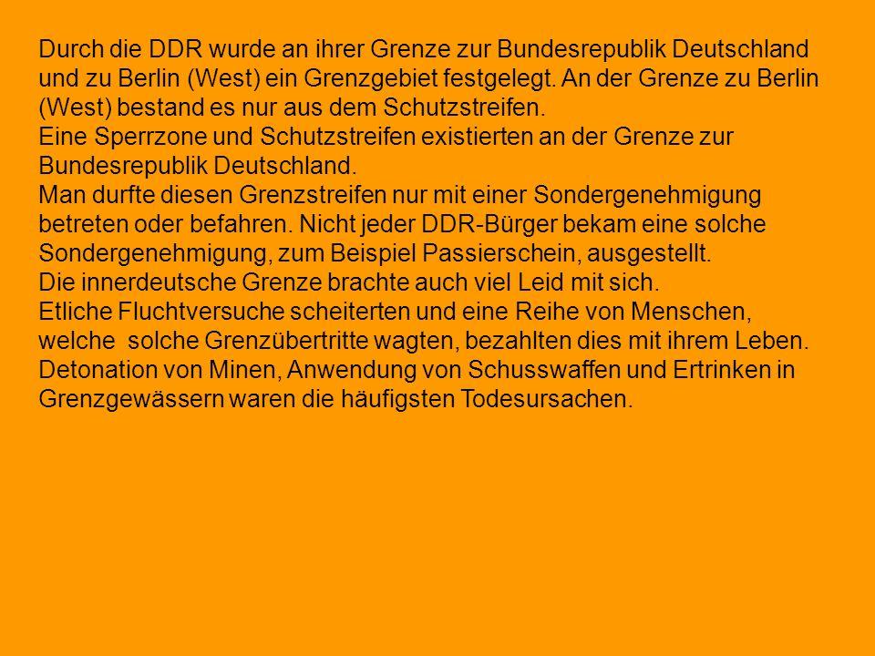 Durch die DDR wurde an ihrer Grenze zur Bundesrepublik Deutschland und zu Berlin (West) ein Grenzgebiet festgelegt. An der Grenze zu Berlin (West) bestand es nur aus dem Schutzstreifen.