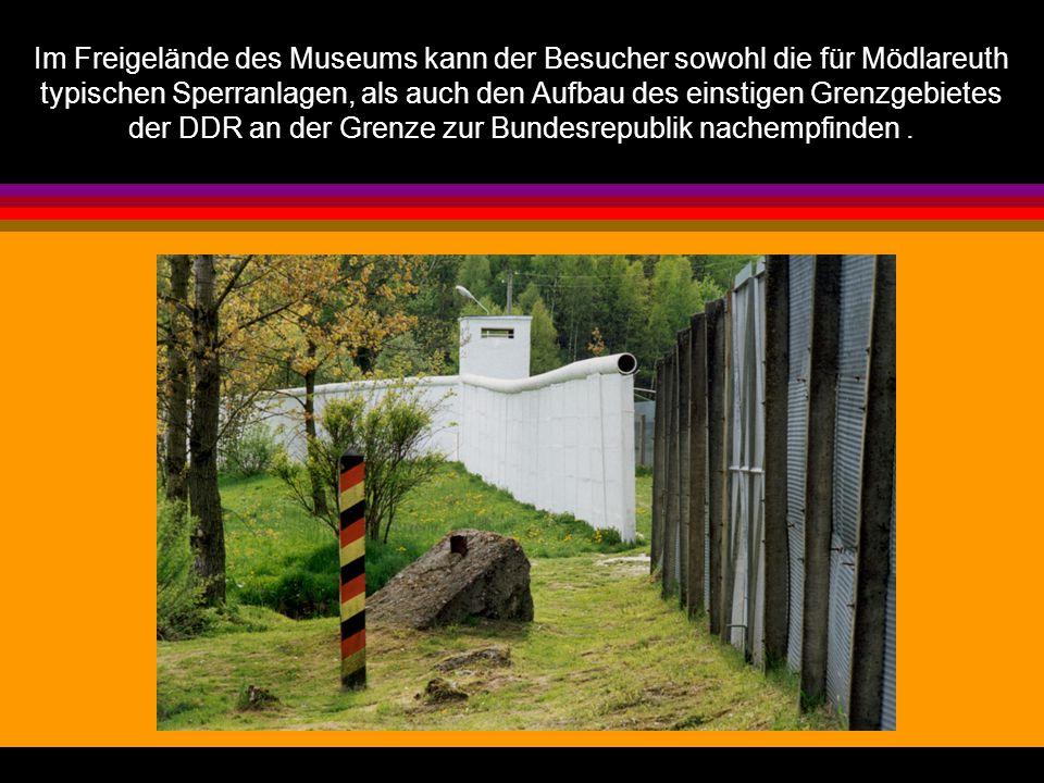 Im Freigelände des Museums kann der Besucher sowohl die für Mödlareuth typischen Sperranlagen, als auch den Aufbau des einstigen Grenzgebietes der DDR an der Grenze zur Bundesrepublik nachempfinden .