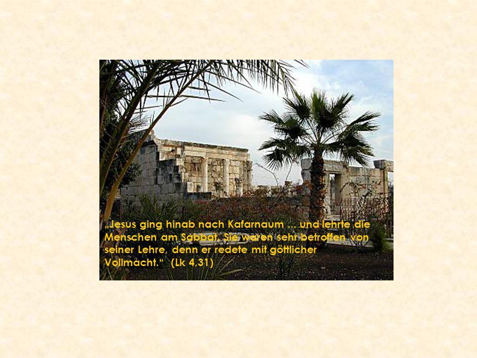"""""""Jesus ging hinab nach Kafarnaum. und lehrte die Menschen am Sabbat"""