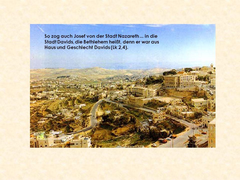 So zog auch Josef von der Stadt Nazareth
