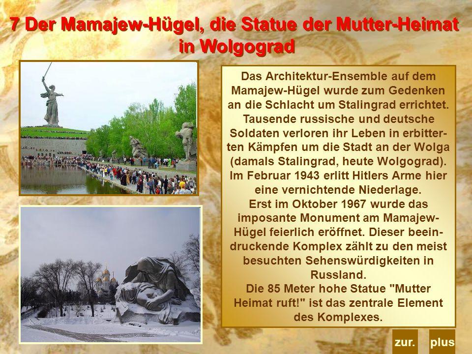 Im Februar 1943 erlitt Hitlers Arme hier eine vernichtende Niederlage.