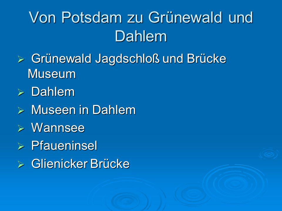 Von Potsdam zu Grünewald und Dahlem