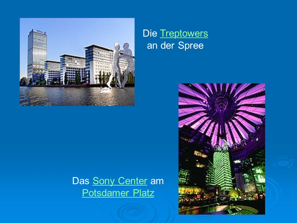 Die Treptowers an der Spree Das Sony Center am Potsdamer Platz