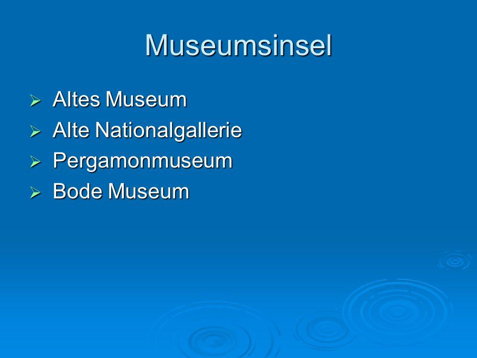 Museumsinsel Altes Museum Alte Nationalgallerie Pergamonmuseum