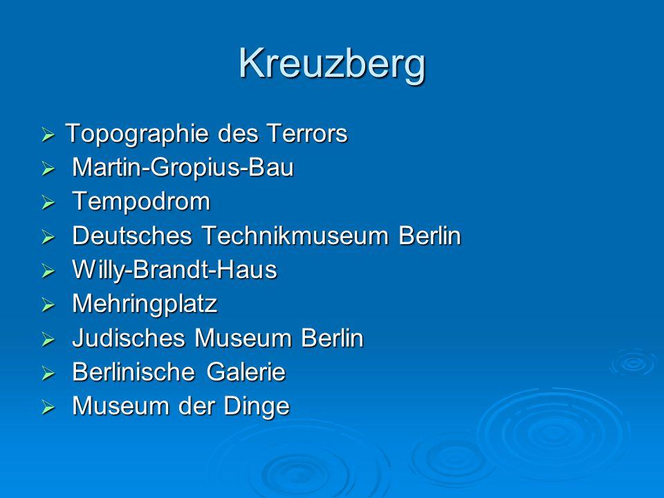 Kreuzberg Topographie des Terrors Martin-Gropius-Bau Tempodrom