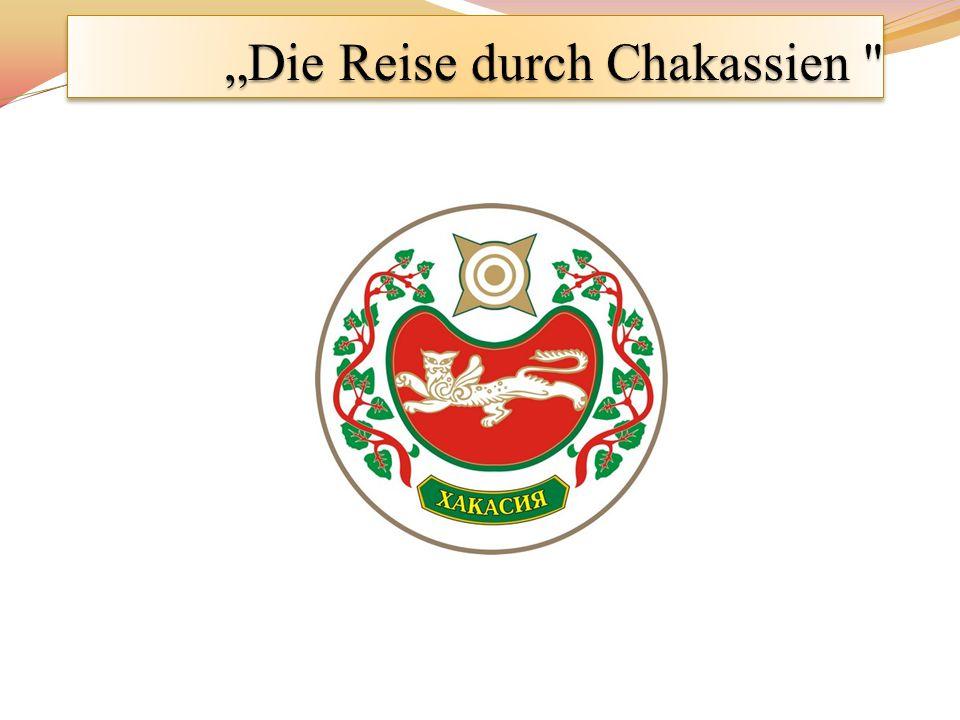 """""""Die Reise durch Chakassien"""