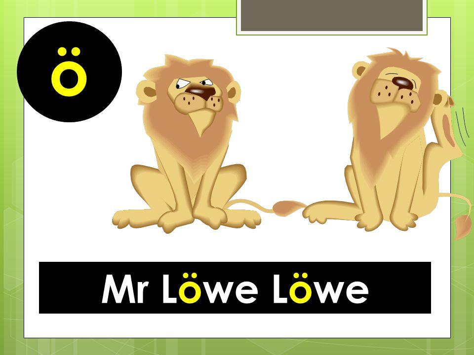 ö Mr Löwe Löwe