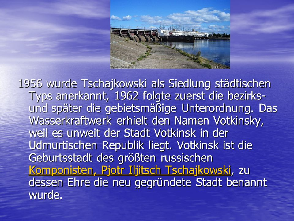 1956 wurde Tschajkowski als Siedlung städtischen Typs anerkannt, 1962 folgte zuerst die bezirks- und später die gebietsmäßige Unterordnung.