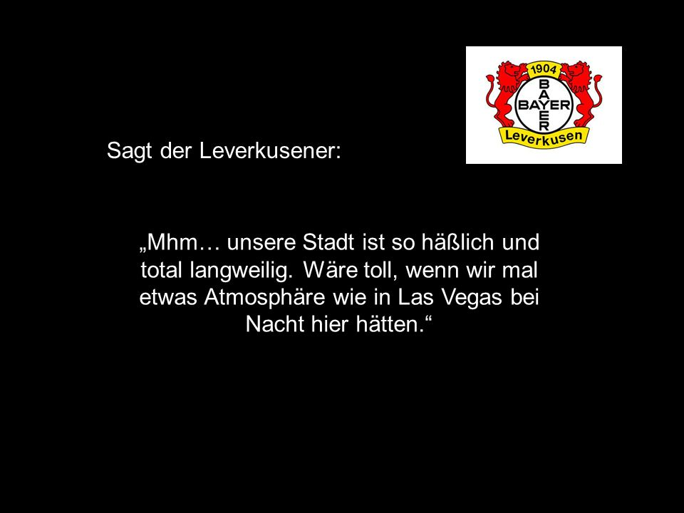 Sagt der Leverkusener: