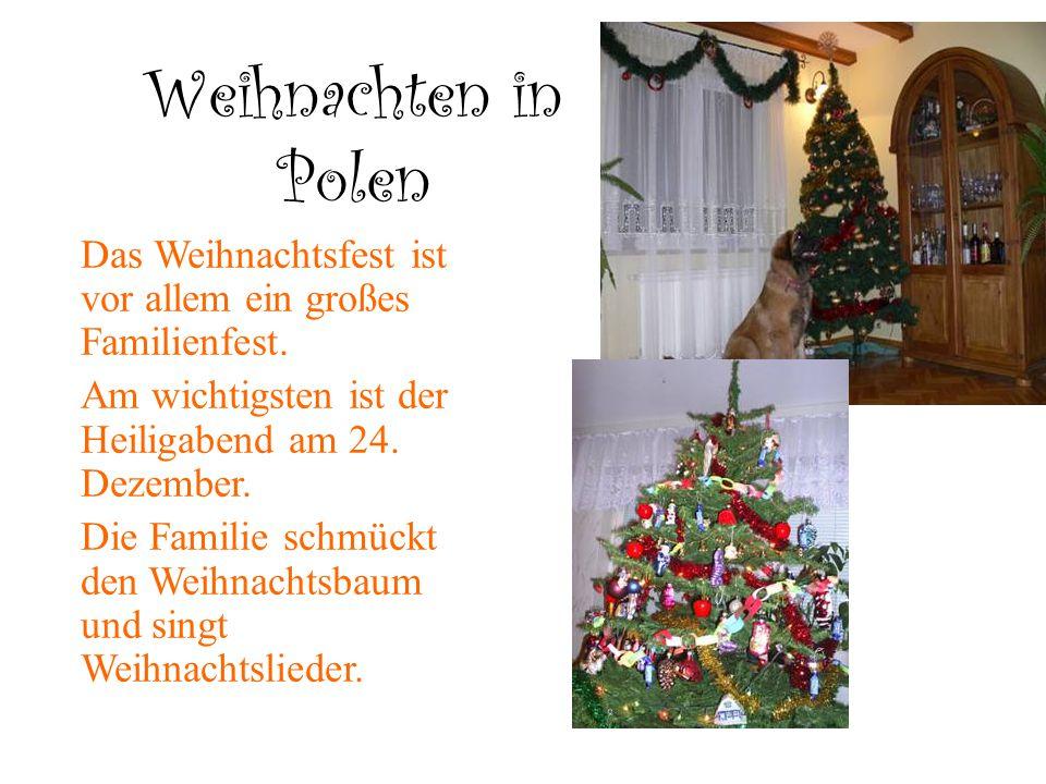 Weihnachten in Polen Das Weihnachtsfest ist vor allem ein großes Familienfest. Am wichtigsten ist der Heiligabend am 24. Dezember.