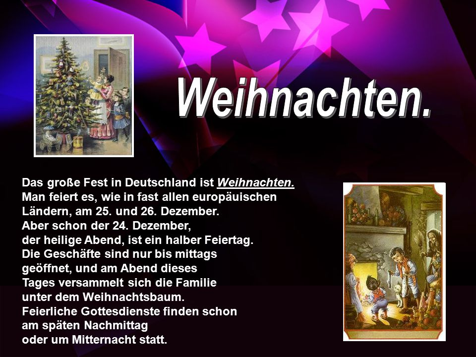 Weihnachten. Das große Fest in Deutschland ist Weihnachten.