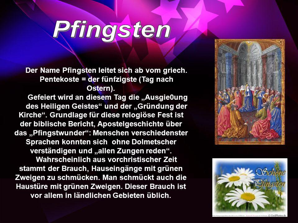 Pfingsten Der Name Pfingsten leitet sich ab vom griech.