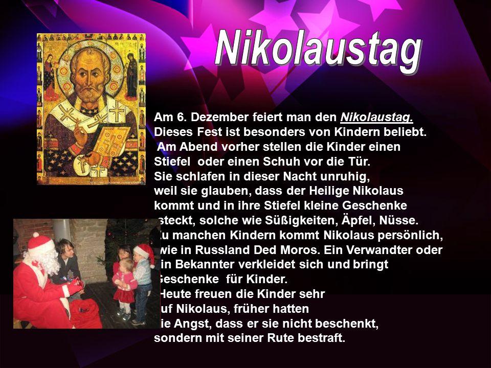 Nikolaustag Am 6. Dezember feiert man den Nikolaustag.