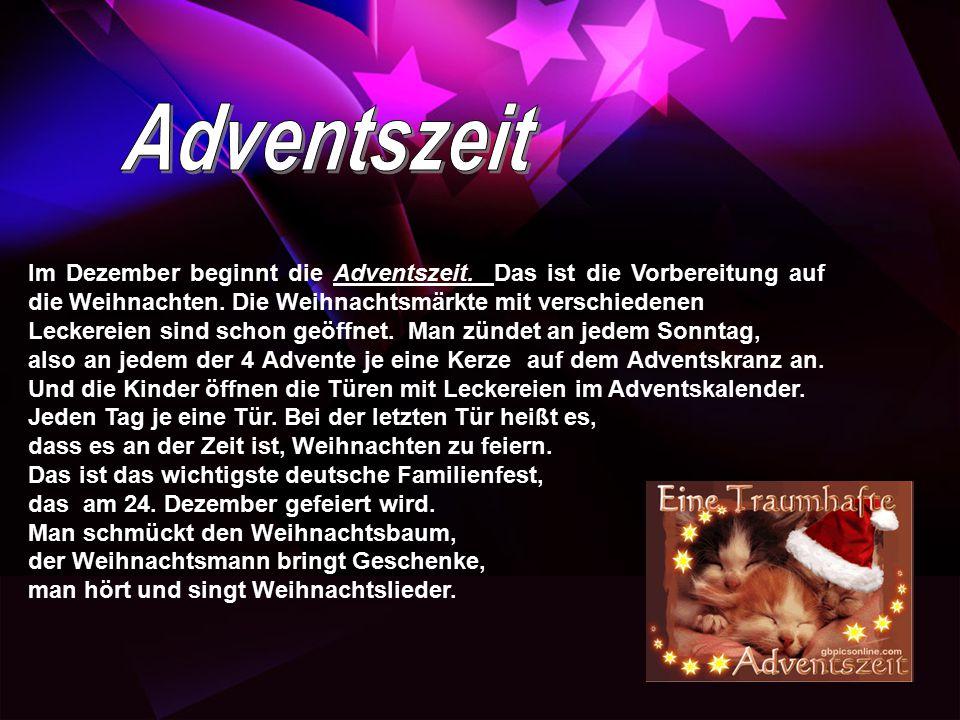 Adventszeit Im Dezember beginnt die Adventszeit. Das ist die Vorbereitung auf die Weihnachten. Die Weihnachtsmärkte mit verschiedenen.