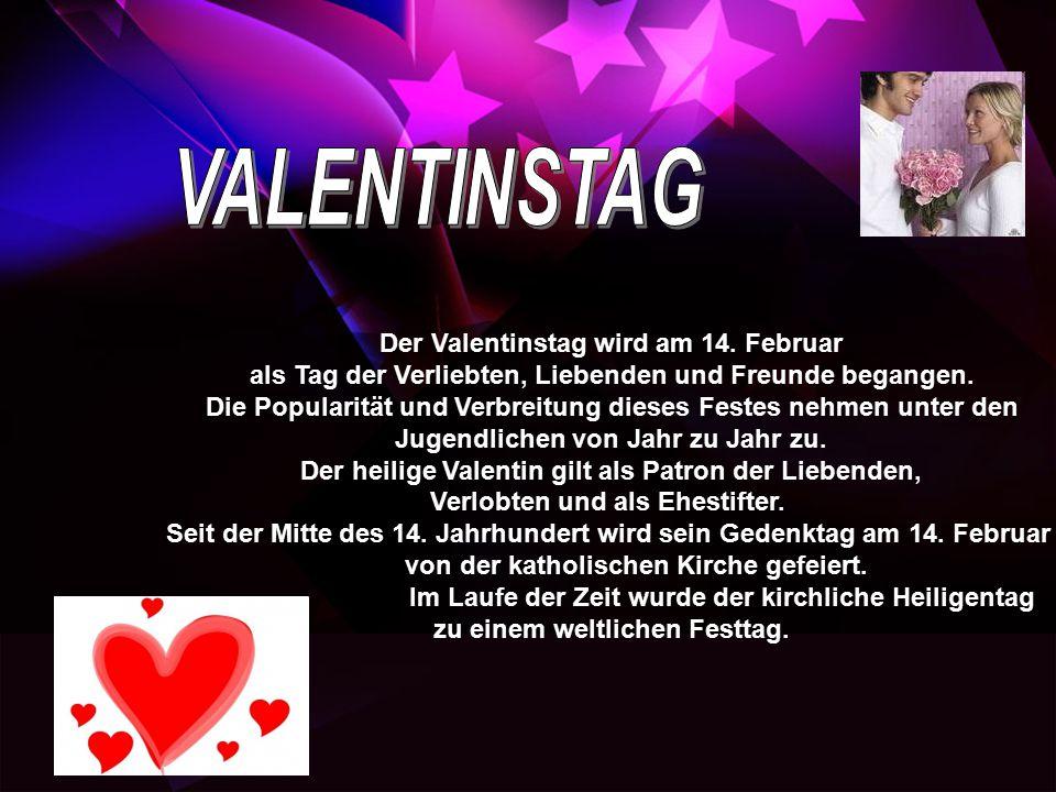 VALENTINSTAG Der Valentinstag wird am 14. Februar