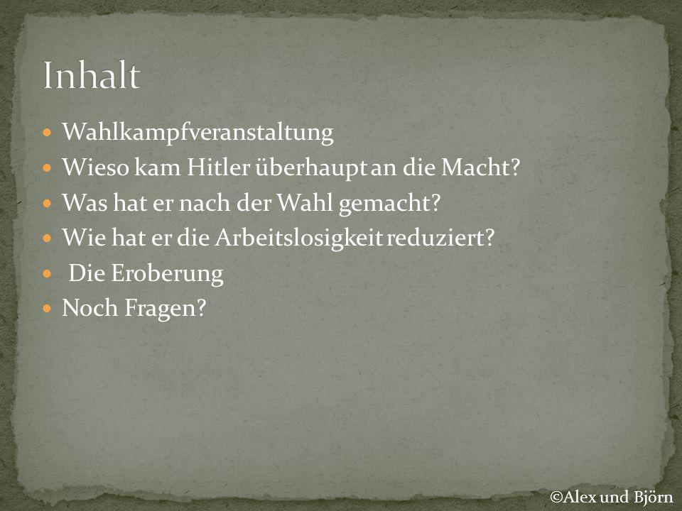 Inhalt Wahlkampfveranstaltung Wieso kam Hitler überhaupt an die Macht