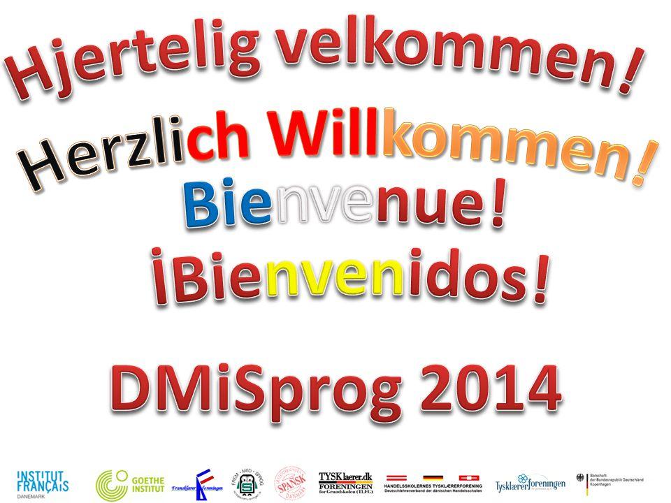 Hjertelig velkommen! Herzlich Willkommen! Bienvenue! DMiSprog 2014 İBienvenidos!