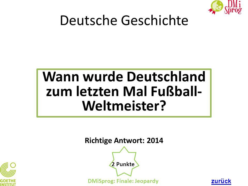 Wann wurde Deutschland zum letzten Mal Fußball-Weltmeister